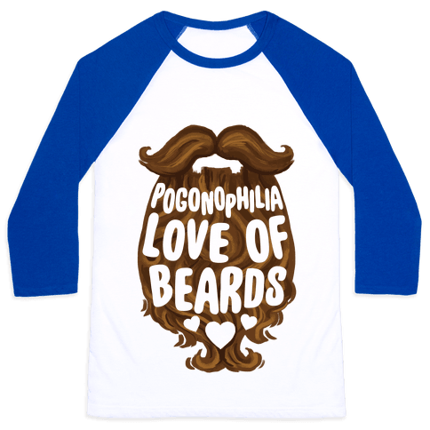 Pogonophilia: The Love Of Beards Baseball Tee
