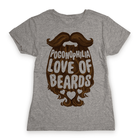 Pogonophilia: The Love Of Beards Womens T-Shirt