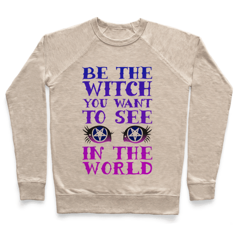 Be the Witch You Want to See Pullover
