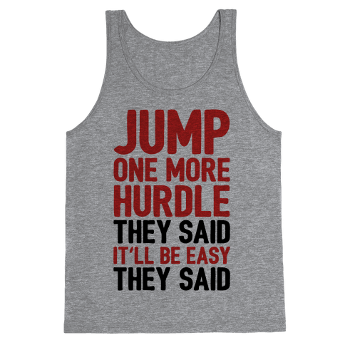 Jump One More Hurdle, They Said Tank Top