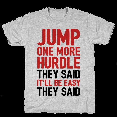 Jump One More Hurdle, They Said Mens T-Shirt