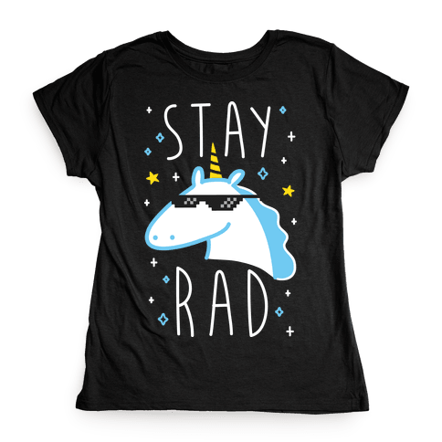 Stay Rad Unicorn Womens T-Shirt