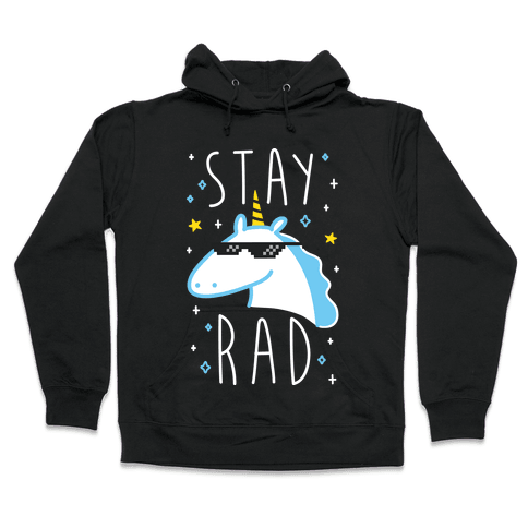 Stay Rad Unicorn Hooded Sweatshirt
