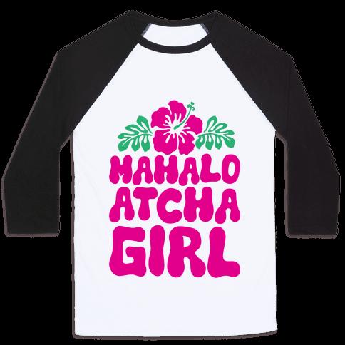Mahalo Atcha Girl Baseball Tee