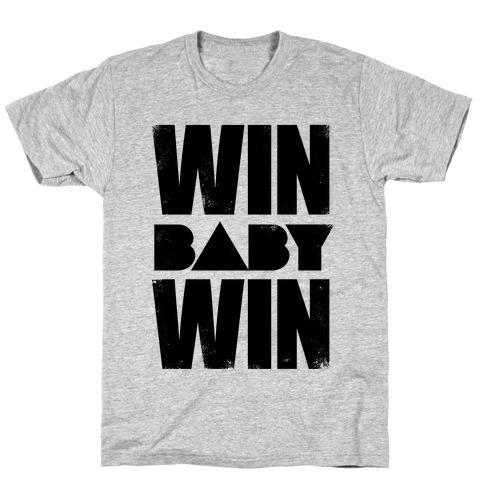 Win Baby Win T-Shirt