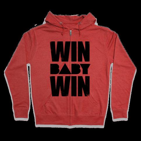 Win Baby Win Zip Hoodie