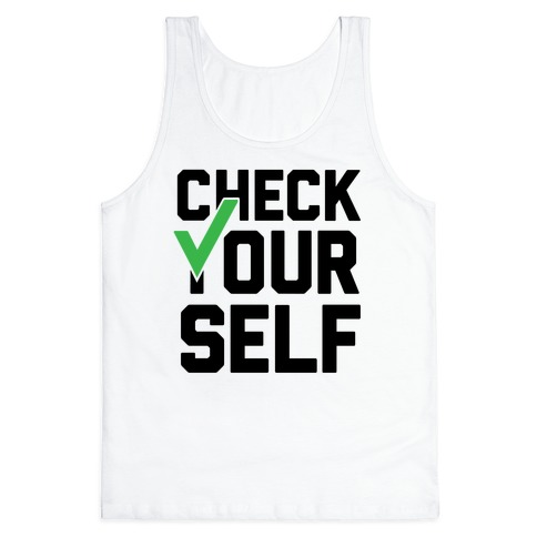 Check Yourself Tank Top