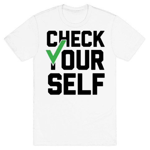 Check Yourself Mens T-Shirt