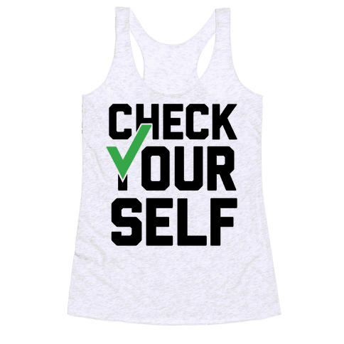 Check Yourself Racerback Tank Top