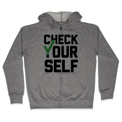 Check Yourself Zip Hoodie