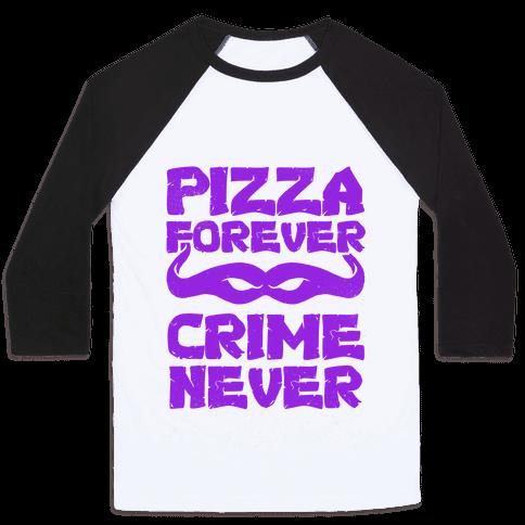 Pizza Forever Crime Never (Purple) Baseball Tee