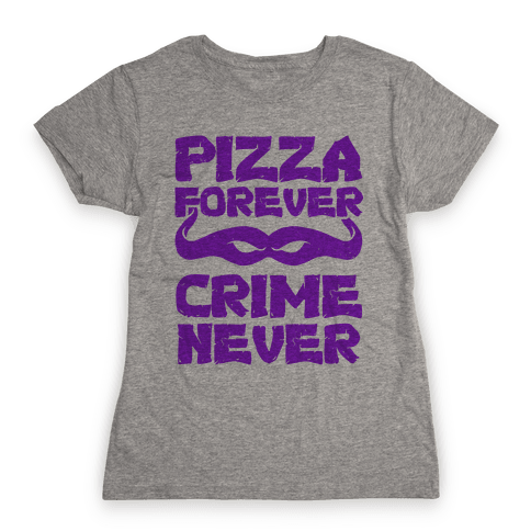 Pizza Forever Crime Never (Purple) Womens T-Shirt