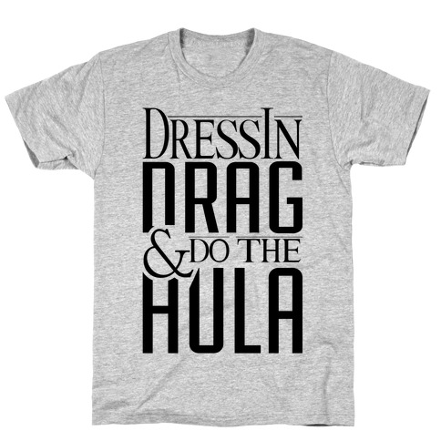 Drag Queen Hula T-Shirt