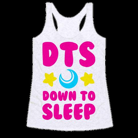 DTS. Down to Sleep Racerback Tank Top
