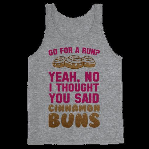 I Thought You Said Cinnamon Buns Tank Top