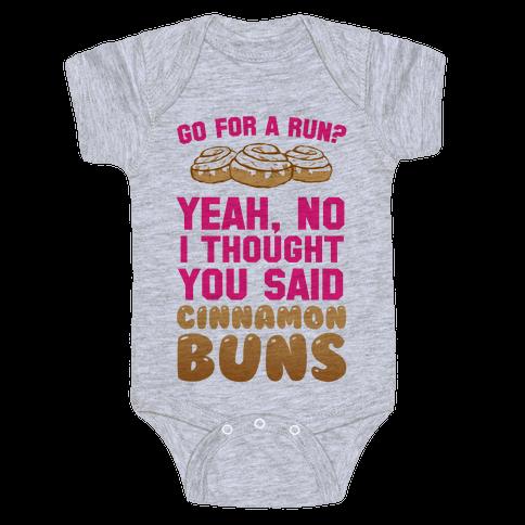 I Thought You Said Cinnamon Buns Baby Onesy