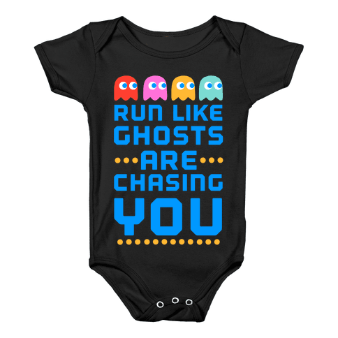 Run Like Ghosts Are Chasing You Baby Onesy