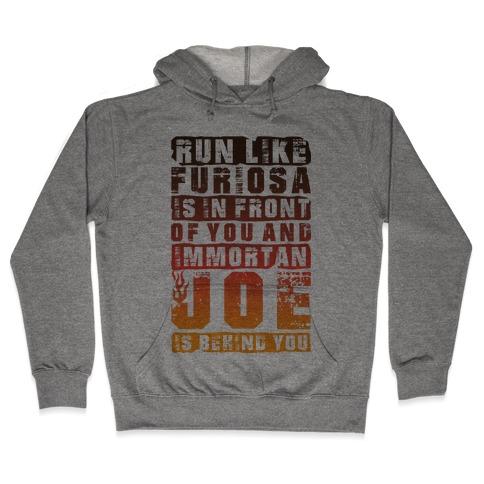 Run Like Furiosa Is In Front Of You Hooded Sweatshirt