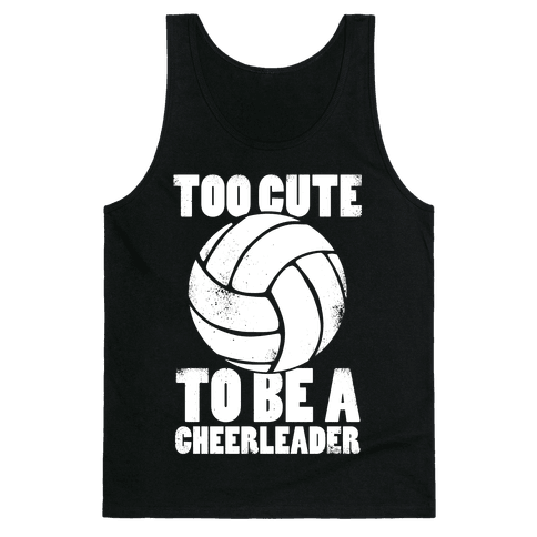 Too Cute To Be a Cheerleader (White Ink) Tank Top