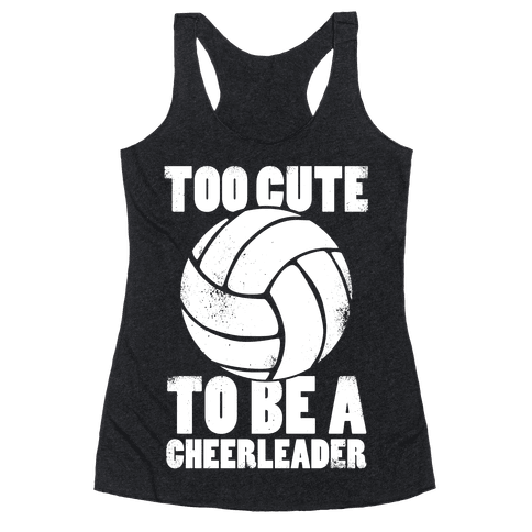 Too Cute To Be a Cheerleader (White Ink) Racerback Tank Top