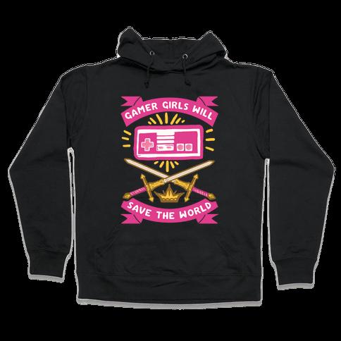 Gamer Girls Will Save The World Hooded Sweatshirt