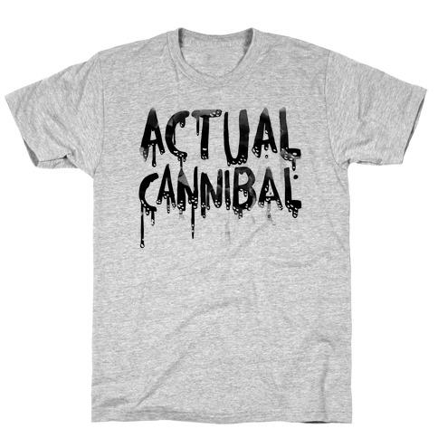Actual Cannibal T-Shirt