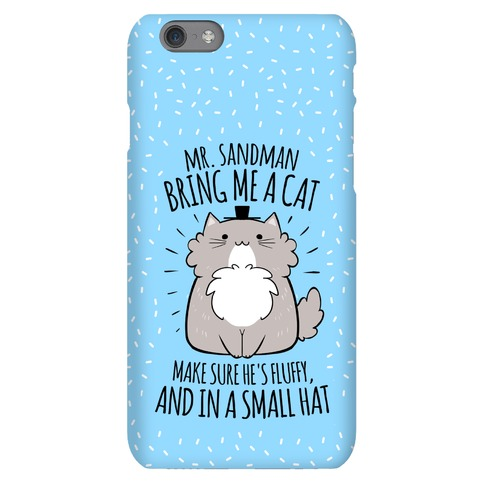 Mr. Sandman, Bring Me A Cat Phone Case