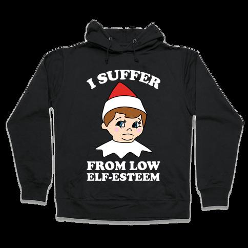 I Suffer From Low Elf Esteem Christmas Hooded Sweatshirt