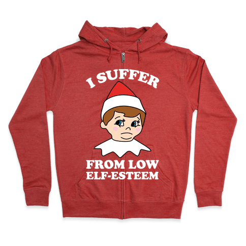 I Suffer From Low Elf Esteem Christmas Zip Hoodie