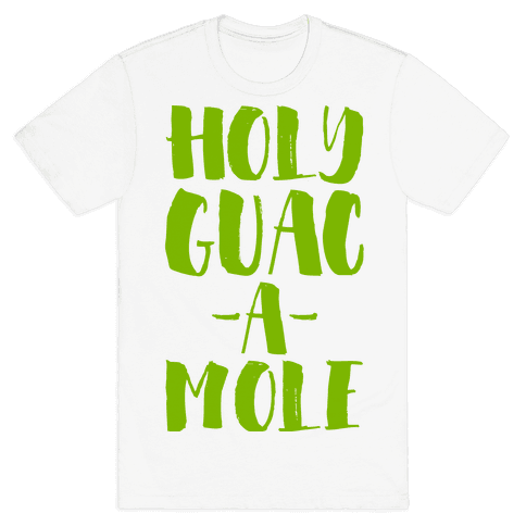 Holy Guacamole!  Mens T-Shirt