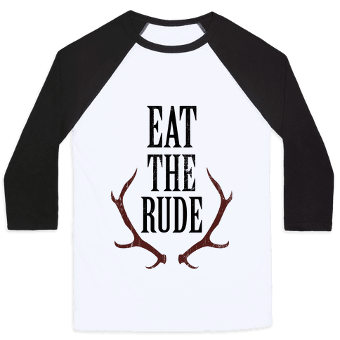 Eat The Rude Baseball Tee