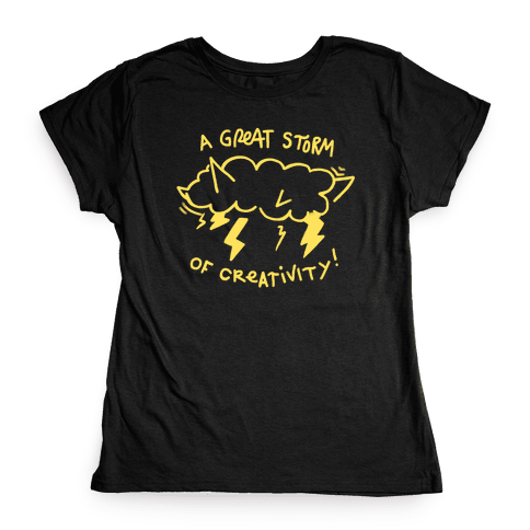 A Great Storm Of Creativity Womens T-Shirt