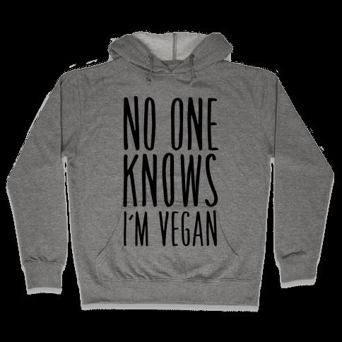 No One Knows I'm Vegan Hooded Sweatshirt