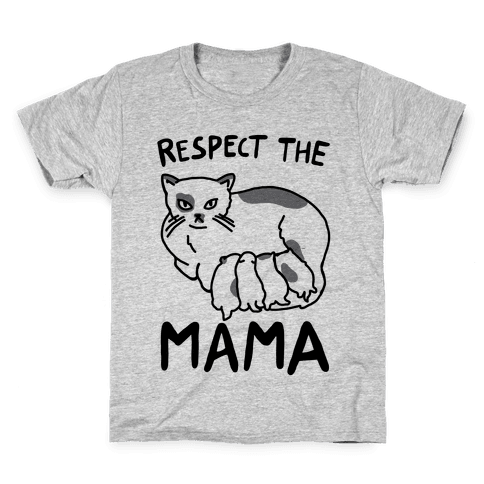 Respect The Mama Kids T-Shirt