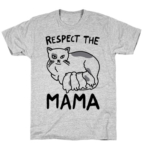 Respect The Mama Mens T-Shirt
