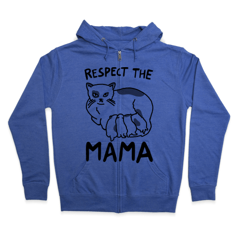 Respect The Mama Zip Hoodie