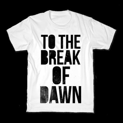 To the Break of Dawn Kids T-Shirt