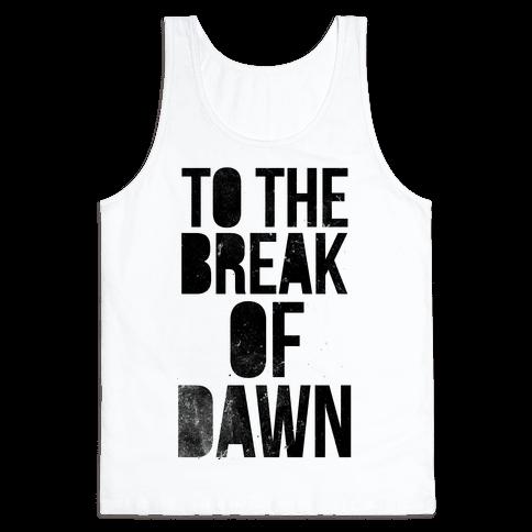 To the Break of Dawn Tank Top