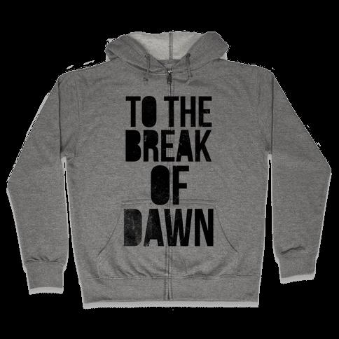 To the Break of Dawn Zip Hoodie