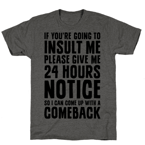Insult Comeback Mens T-Shirt
