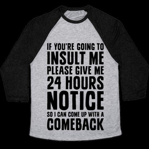 Insult Comeback Baseball Tee