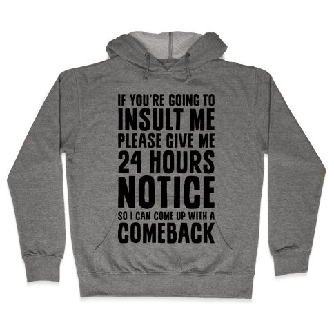 Insult Comeback Hooded Sweatshirt
