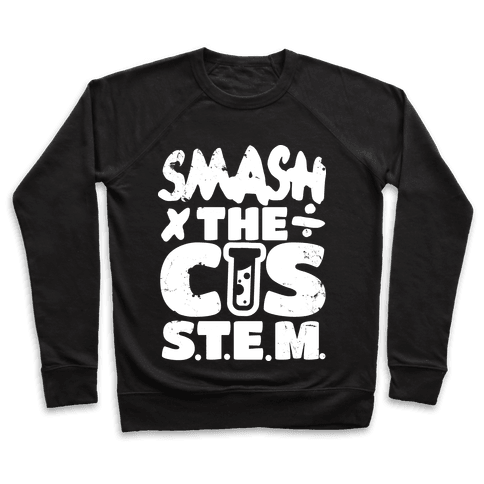 Smash The Cis Stem Pullover