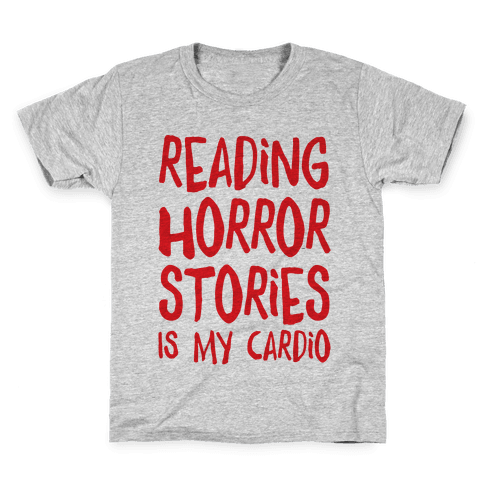 Reading Horror Stories Is My Cardio Kids T-Shirt