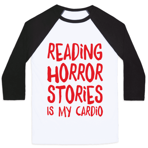 Reading Horror Stories Is My Cardio Baseball Tee
