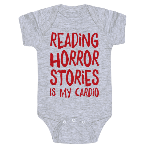 Reading Horror Stories Is My Cardio Baby Onesy