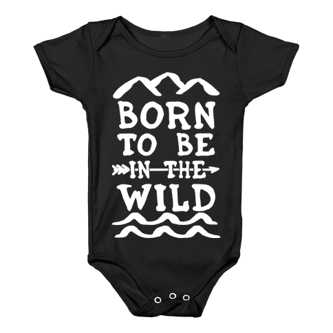 Born To Be In The Wild Baby Onesy