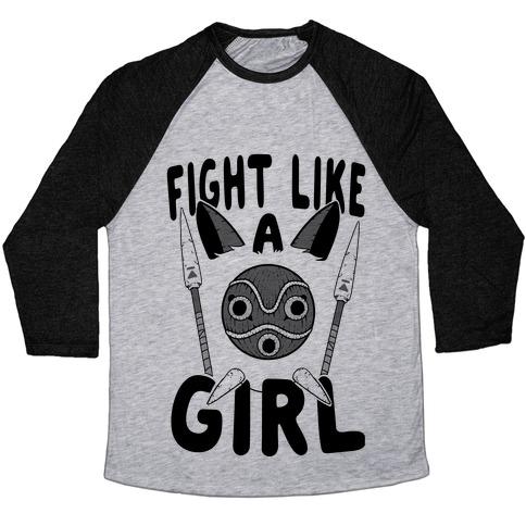 Fight Like A Girl San Parody Baseball Tee