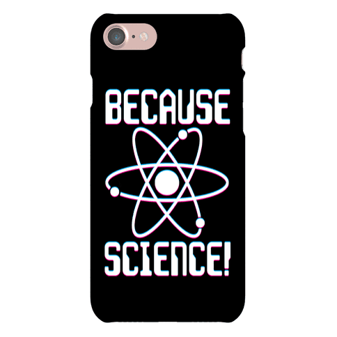 Because Science! Phone Case