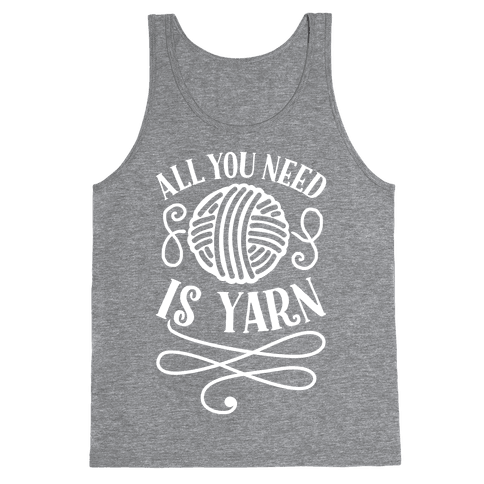 All You Need Is Yarn Tank Top